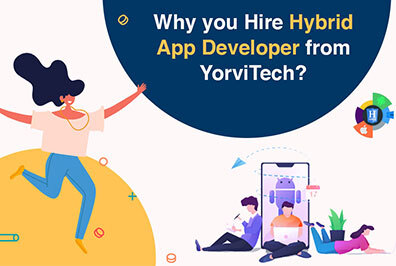Why you Hire Hybrid App Developers from YorviTech?