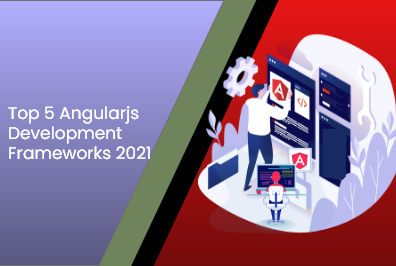 Top 5 Angularjs Development Frameworks 2021