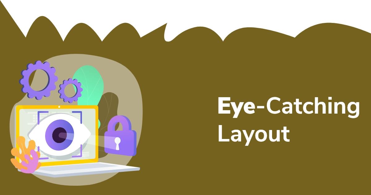 Eye-catching layout