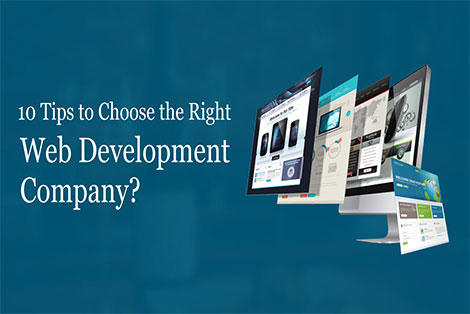 10 Tips to Choose the Right Web Development Company