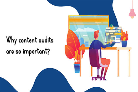 Why Content Audits are so Important?