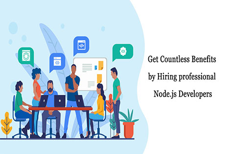 Get Countless Benefits by Hiring professional Node.js Developers