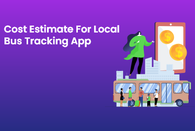 Cost Estimate for Local Bus Tracking App